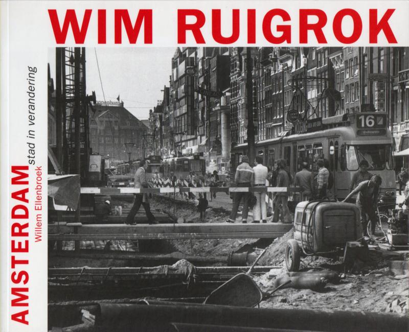 AMSTERDAM stad in verandering, Wim Ruigrok