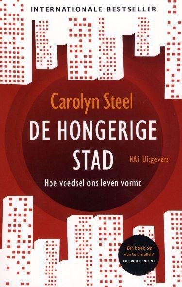 De hongerige stad, Carolyn Steel, NIEUW BOEK