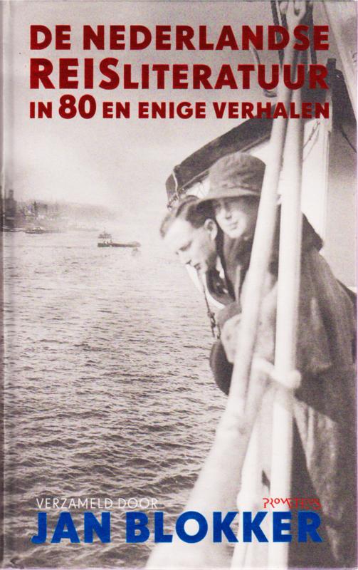 De Nederlandse reisliteratuur in 80 en enige verhalen, Jan Blokker