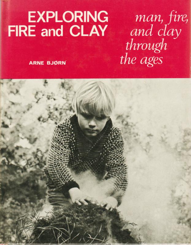 EXPLORING FIRE and CLAY, Arne Bjørn