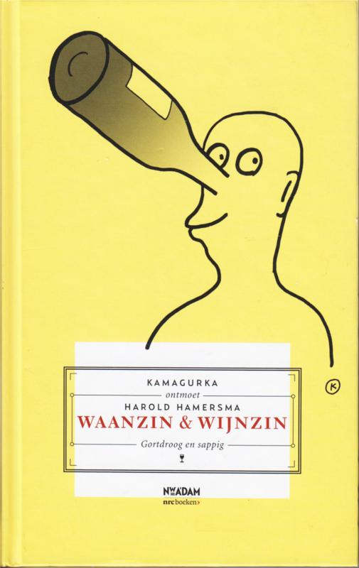 Waanzin & wijnzin, Kamagurka en Harold Hamersma