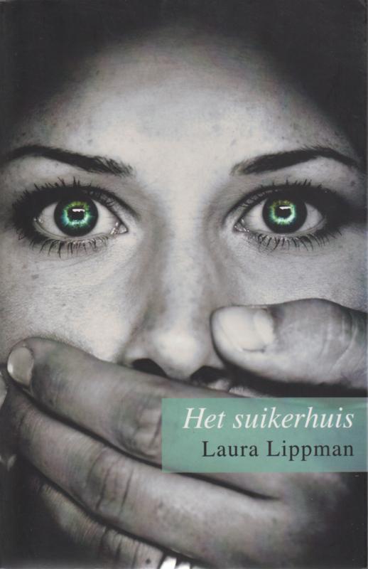 Het suikerhuis, Laura Lippman