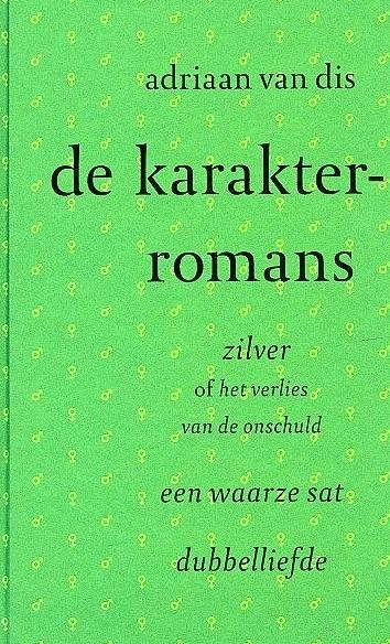 De karakterromans, Adriaan van Dis, NIEUW BOEK