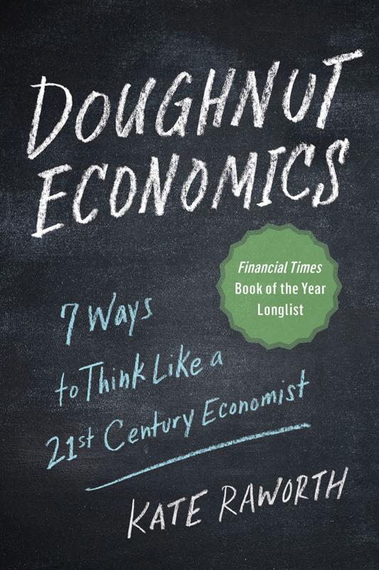 Doughnut Economics, Kate Raworth