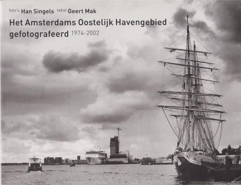 Het Amsterdams Oostelijk Havengebied, Han Singels en Geert Mak