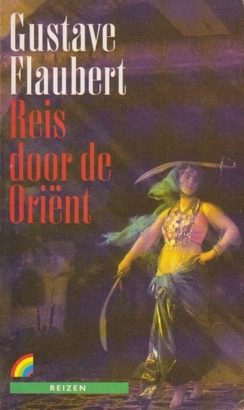 Reis door de Oriënt, Gustave Flaubert