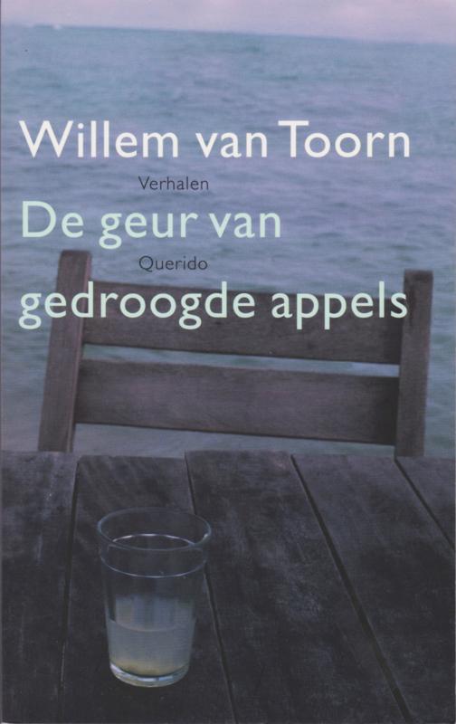 De geur van gedroogde appels, Willem van Toorn