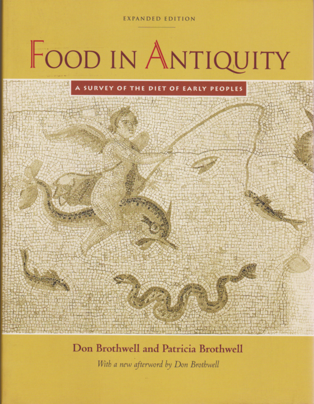 Food in Antiquity, Don Brothwell and Patricia Brothwell