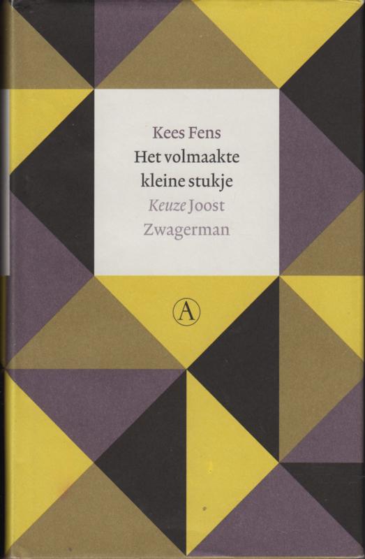 Kees Fens Het volmaakte kleine stukje, keuze Joost Zwagerman