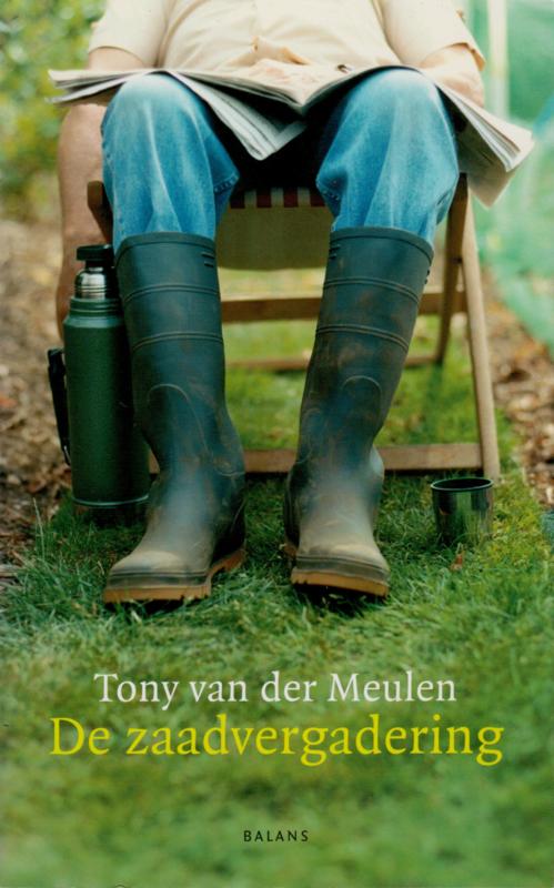 De zaadvergadering, Tony van der Meulen