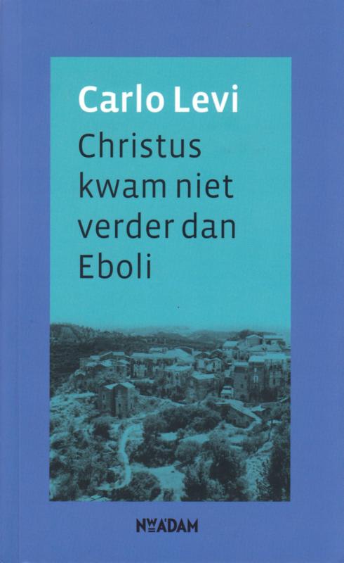 Christus kwam niet verder dan Eboli, Carlo Levi