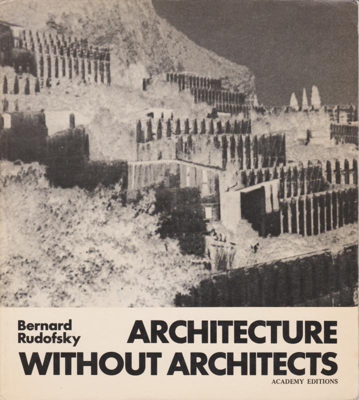 Architecture Without Architects, Bernard Rudofsky