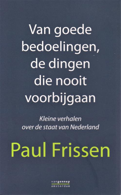 Van goede bedoelingen, de dingen die nooit voorbijgaan, Paul Frissen