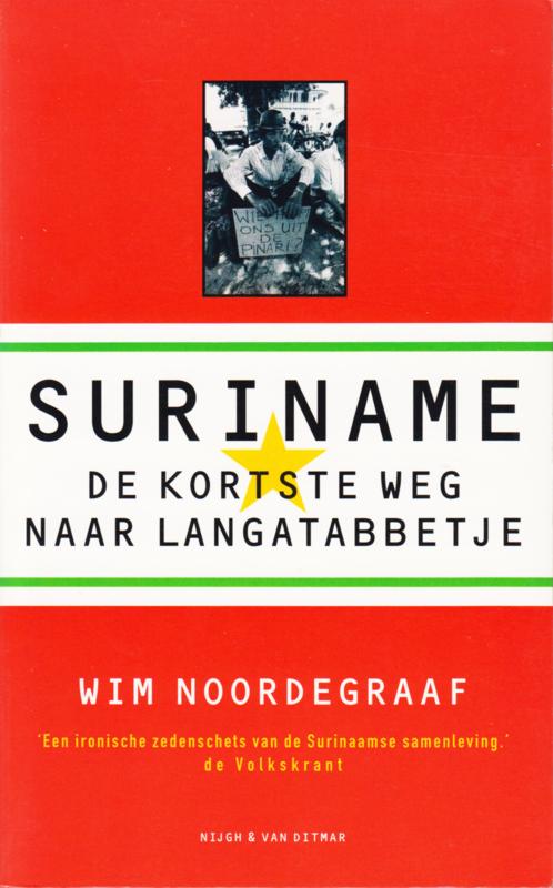 Suriname de kortse weg naar Langetabbetje, Wim Noordegraaf