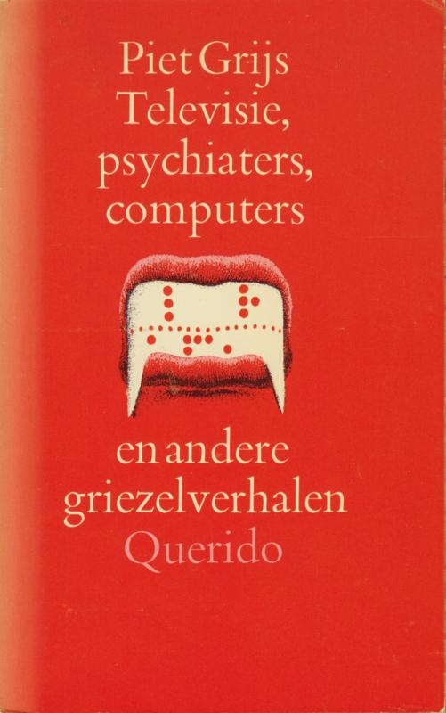 Televisie, psychiaters, computers en andere griezelverhalen, Piet Grijs