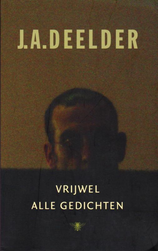 Vrijwel alle gedichten, J.A. Deelder