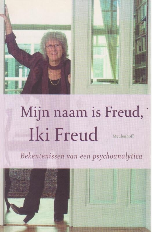 Mijn naam is Freud, Iki Freud, Iki Freud