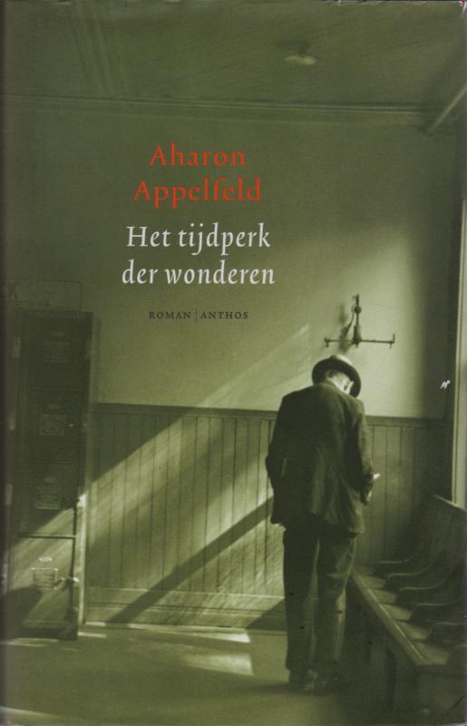 Het tijdperk der wonderen, Aharon Appelfeld