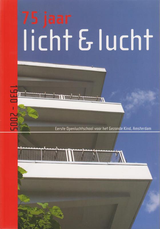1930-2005 Eerste Openluchtschool voor het Gezonde Kind: 75 jaar Licht & Lucht