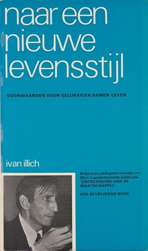 Naar een nieuwe levensstijl, Ivan Illich