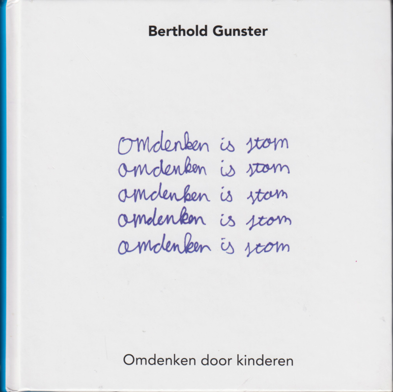 Omdenken is stom, Berthold Gunster