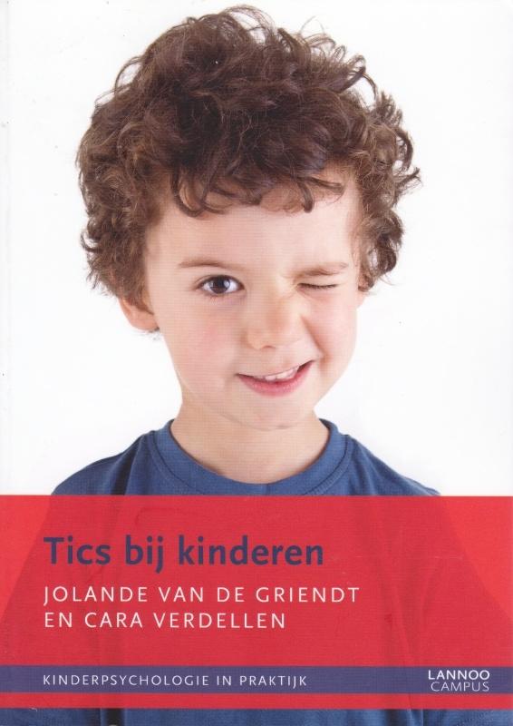 Tics bij kinderen, Jolande van de Griendt en Cara Verdellen, NIEUW BOEK