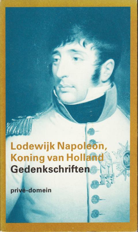 Gedenkschriften, Lodewijk Napoleon, Koning van Holland