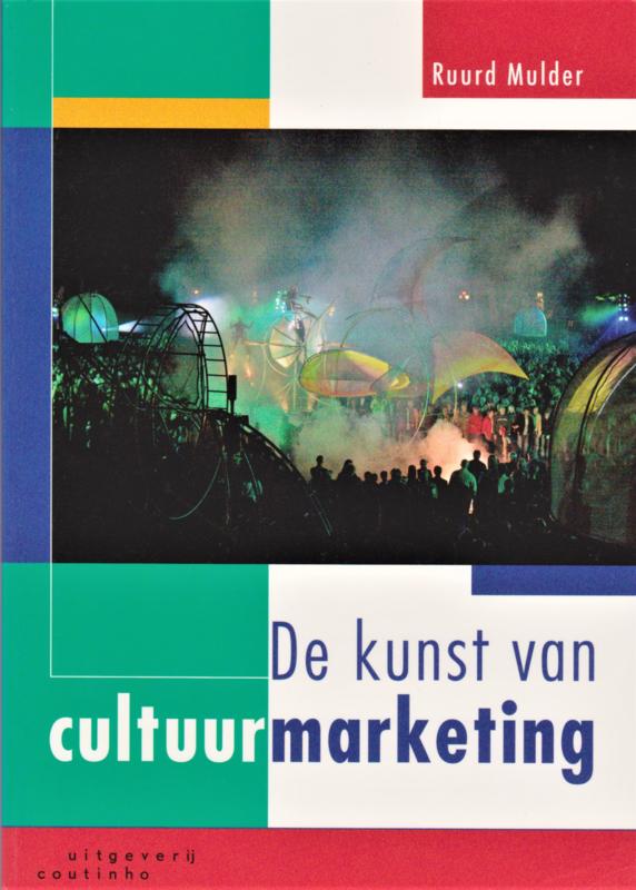 De kunst van cultuurmarketing, Ruurd Mulder