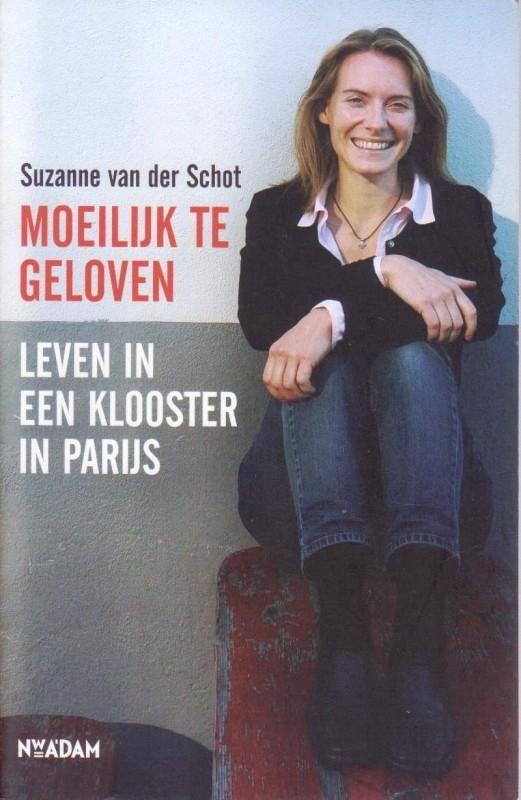Moeilijk te geloven, Suzanne van der Schot