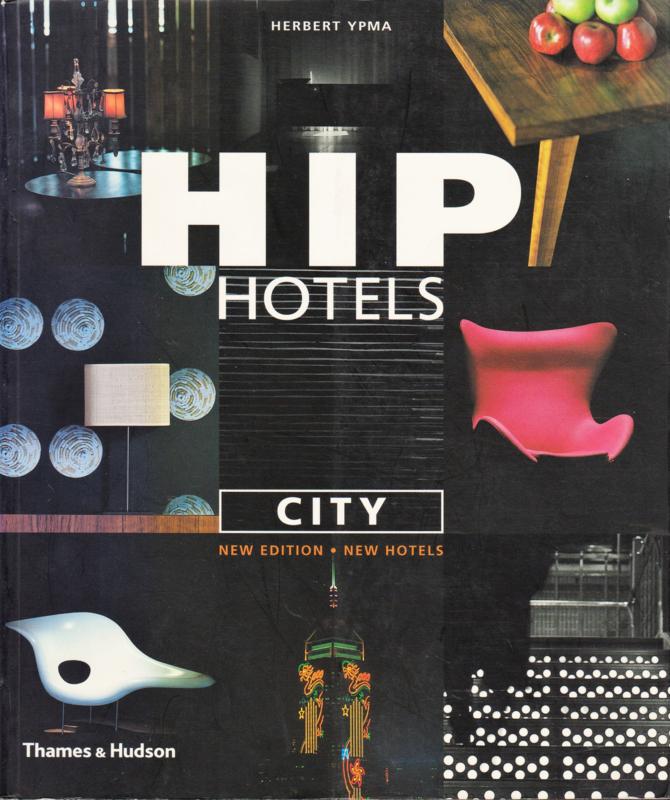 Hip Hotels: City, Herbert Ypma