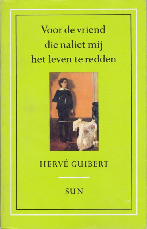 Voor de vriend die naliet mij het leven te redden, Hervé Guibert