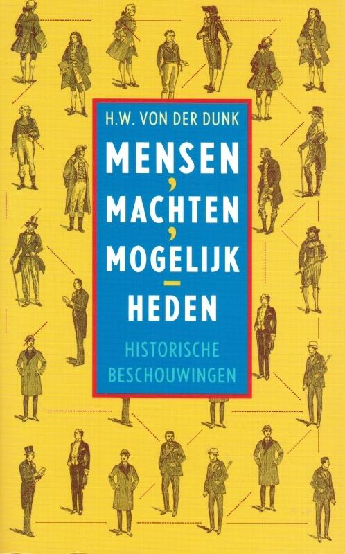 Mensen, machten, mogelijkheden, H.W. von der Dunk