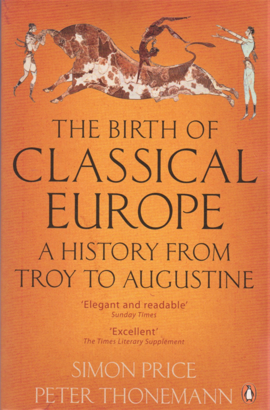 The Birth of Classical Europe, Simon Price and Peter Thonemann