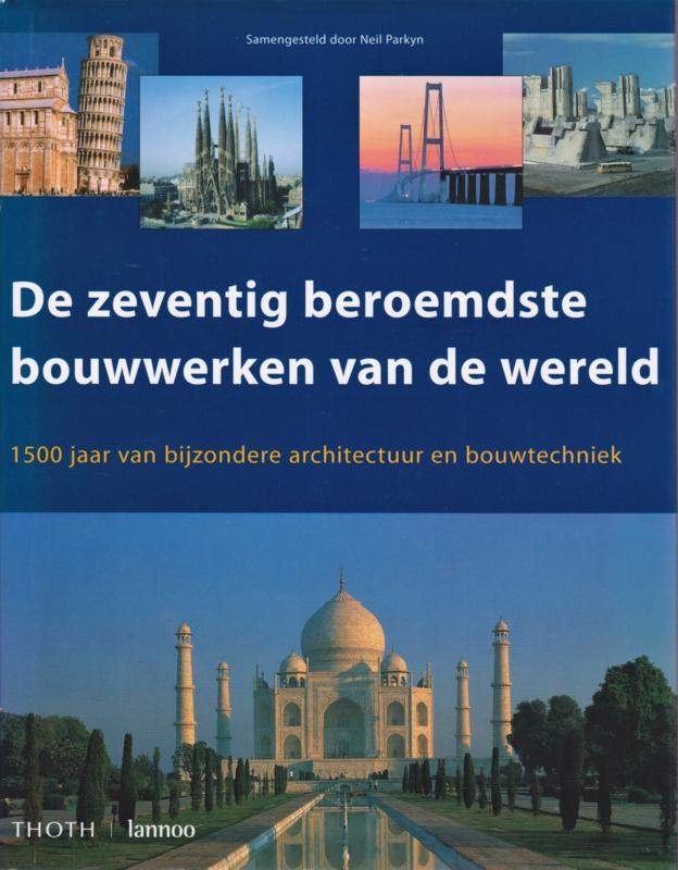 De zeventig beroemdste bouwwerken van de wereld, Neil Parkyn