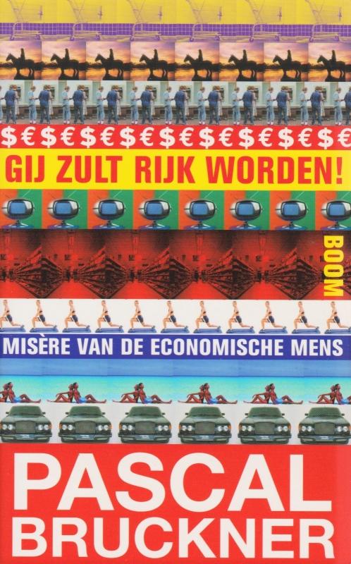 Gij zult rijk worden!, Pascal Bruckner