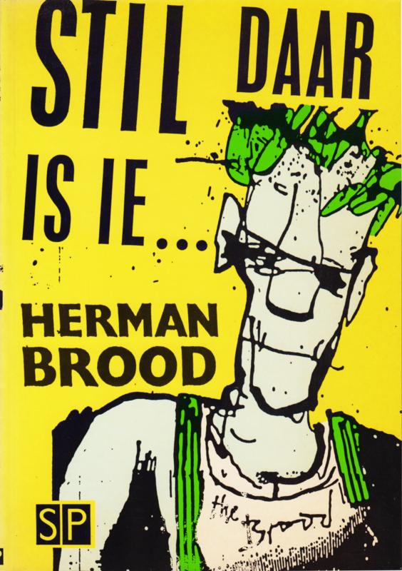 Stil daar is ie, Herman Brood