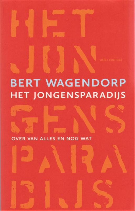 Het jongensparadijs, Bert Wagendorp