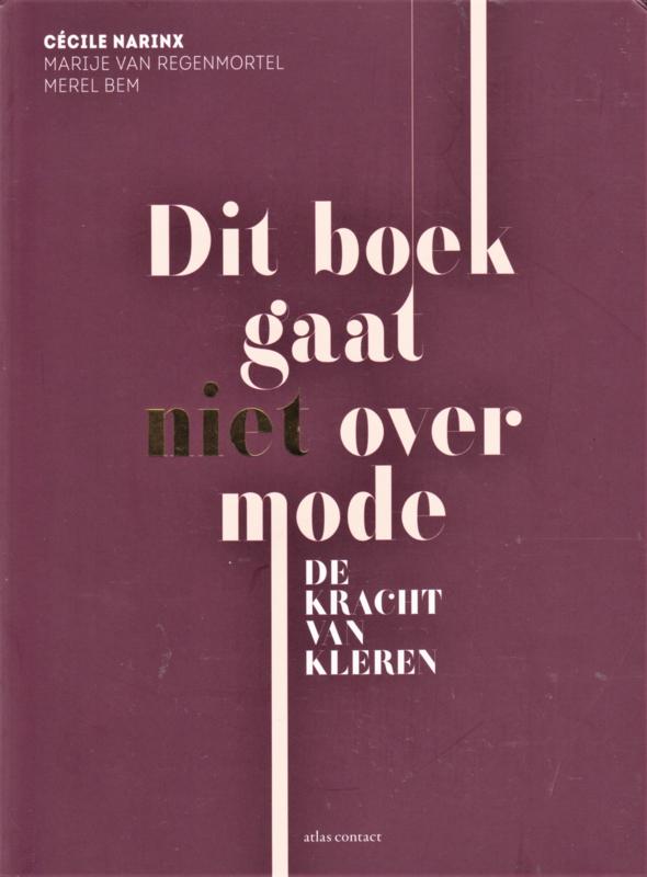 Dit boek gaat niet over mode, Cécile Narinx, Marije van Regenmortel en Merel Bem