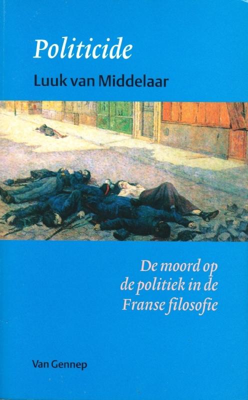 Politicide, Luuk van Middelaar