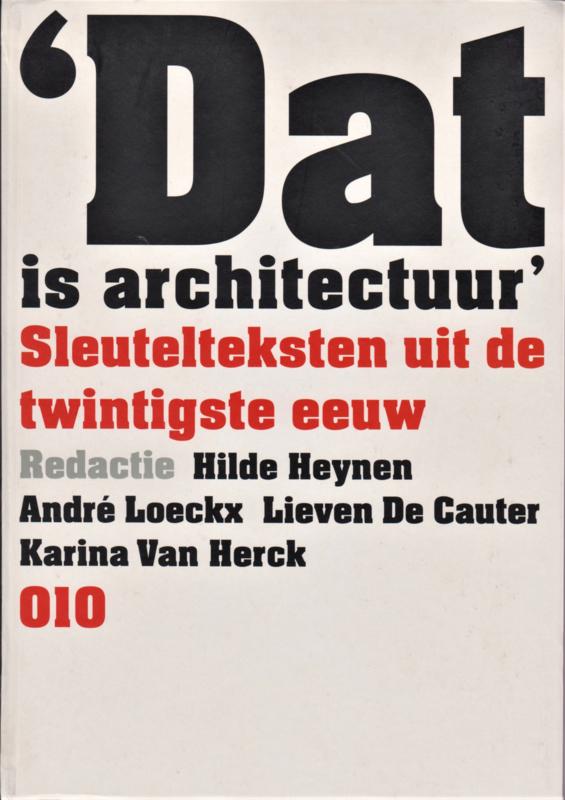 'Dat is architectuur', Hilde Heynen, André Loeckx, Lieven De Cauter en Karina Van Herck