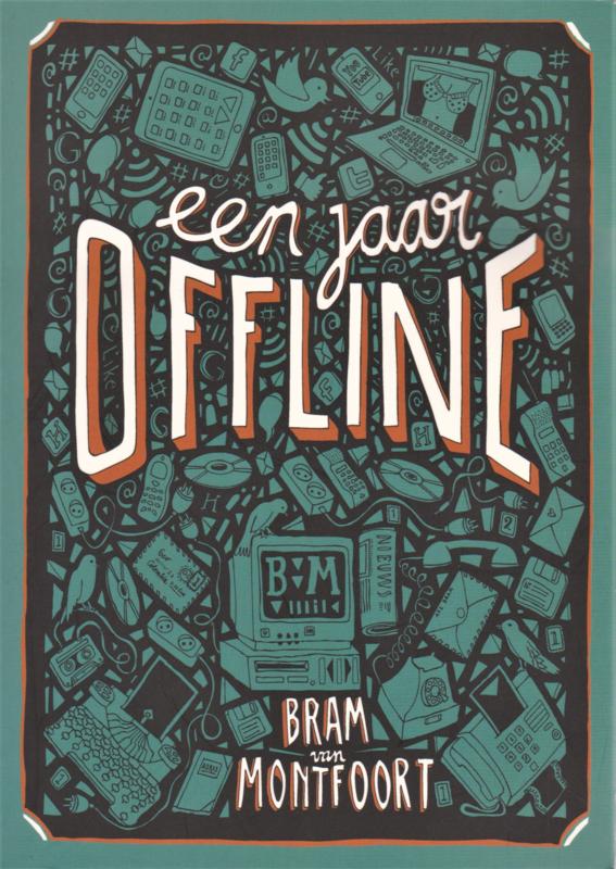 Een jaar offline, Bram van Monfoort