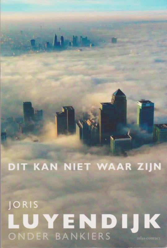 Dit kan niet waar zijn, Joris Luyendijk