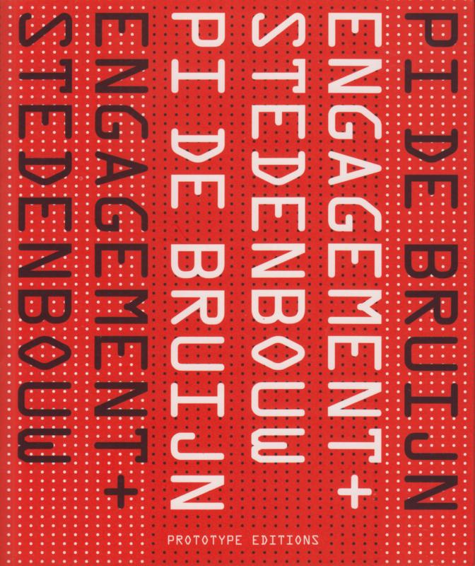 Pi de Bruijn Engagement + Stedenbouw, Ruud Brouwers e.a.