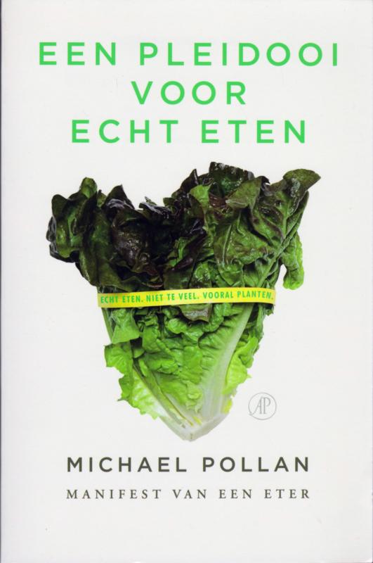 Een pleidooi voor echt eten, Michael Pollan