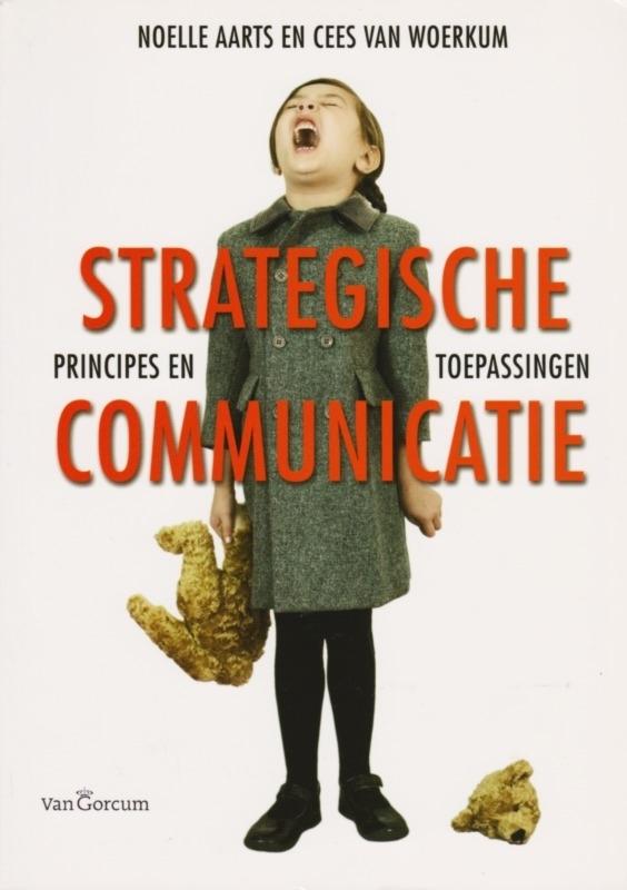 Strategische communicatie, Noelle Aarts en Cees van Woerkum