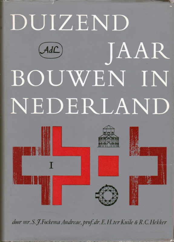 Duizend jaar bouwen in Nederland, Deel 1 & 2, mr. S. J. Fockema Andrea, prof. dr. E.H. ter Kuile & R.C. Hekker
