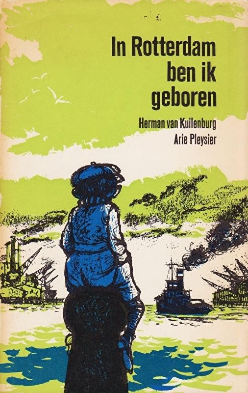 In Rotterdam ben ik geboren, Herman Kuilenburg en Arie Pleysier