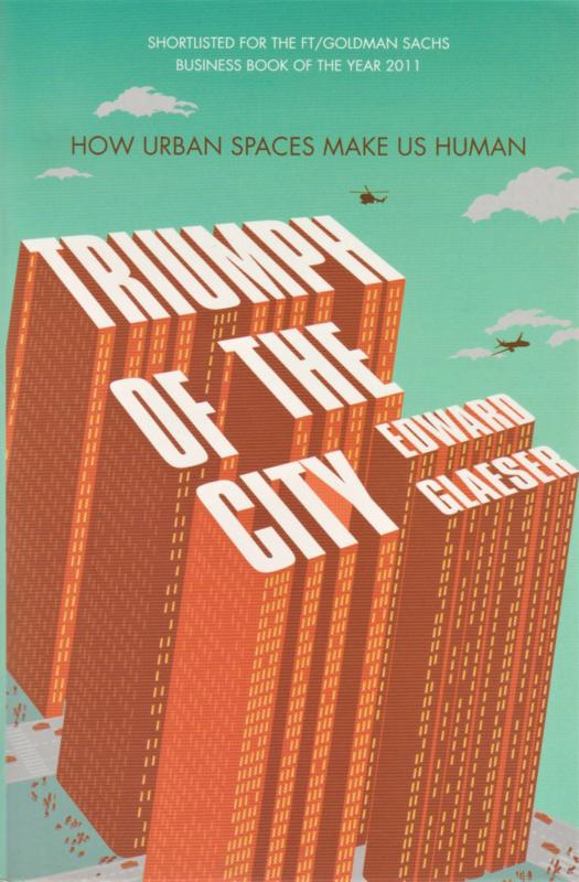 Triumph of the City, Edward Glaeser