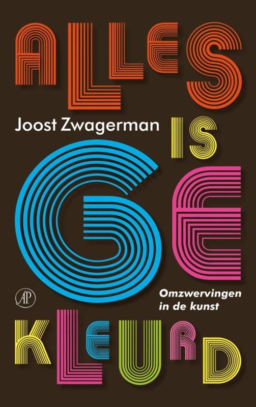 Alles is gekleurd, Joost Zwagerman