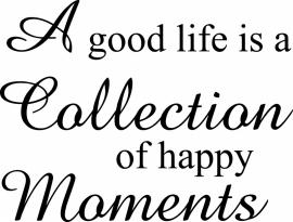 A good life.....